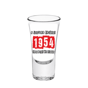A legjobb évjárat - 1954 évszámos tüske pálinkás pohár minta