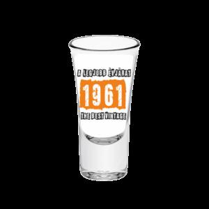 A legjobb évjárat - 1961 évszámos tüske pálinkás pohár minta