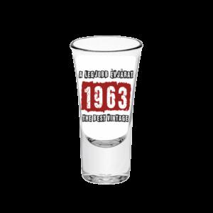 A legjobb évjárat - 1963 évszámos tüske pálinkás pohár minta