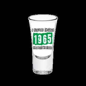 A legjobb évjárat - 1965 évszámos tüske pálinkás pohár minta