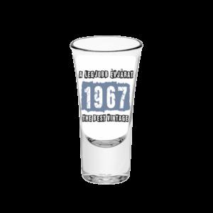 A legjobb évjárat - 1967 évszámos tüske pálinkás pohár minta