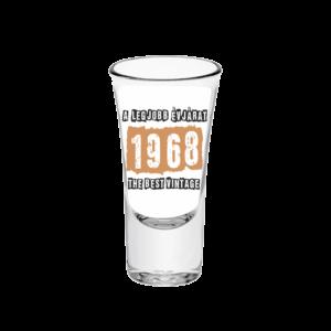 A legjobb évjárat - 1968 évszámos tüske pálinkás pohár minta
