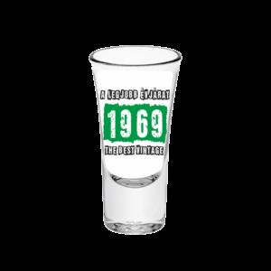 A legjobb évjárat - 1969 évszámos tüske pálinkás pohár minta