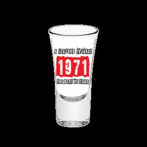 A legjobb évjárat - 1971 évszámos tüske pálinkás pohár minta