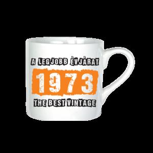 A legjobb évjárat - 1973 évszámos bögre minta