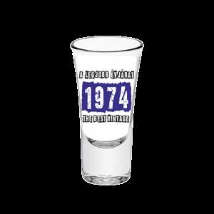 A legjobb évjárat - 1974 évszámos tüske pálinkás pohár minta