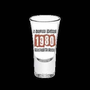A legjobb évjárat - 1980 évszámos tüske pálinkás pohár minta