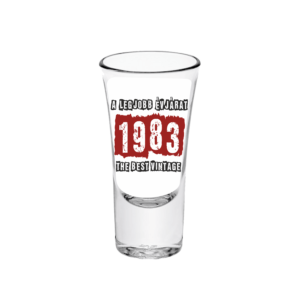 A legjobb évjárat - 1983 évszámos tüske pálinkás pohár minta
