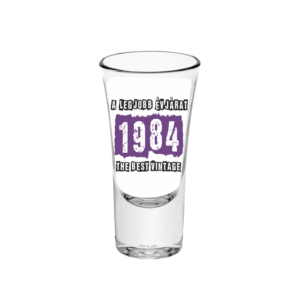 A legjobb évjárat - 1984 évszámos tüske pálinkás pohár minta