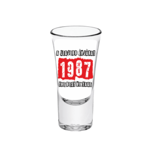 A legjobb évjárat - 1987 évszámos tüske pálinkás pohár minta