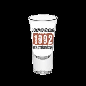 A legjobb évjárat - 1992 évszámos tüske pálinkás pohár minta