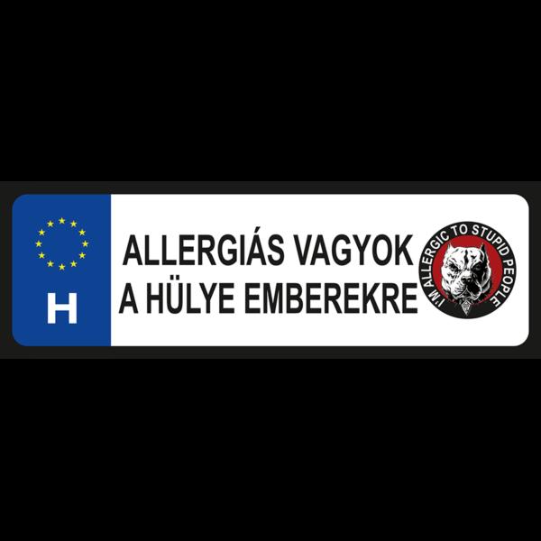 Allergiás vagyok a hülye emberekre vicces rendszámtábla minta