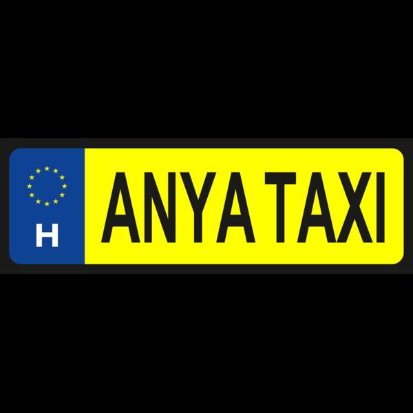 Anya taxi vicces rendszámtábla minta