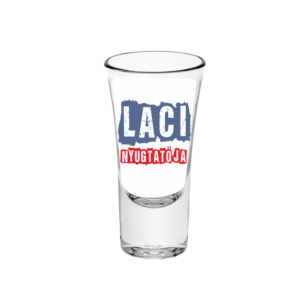 Laci nyugtatója neves tüske pálinkás pohár minta