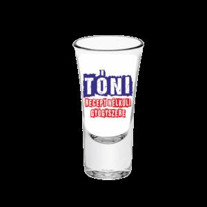 Tóni recept nélküli gyógyszere neves tüske pálinkás pohár minta