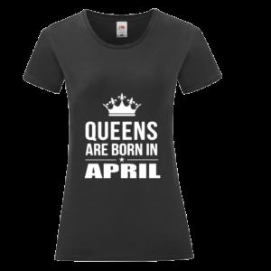 Queens are born in April szülinapi póló női fehér póló minta