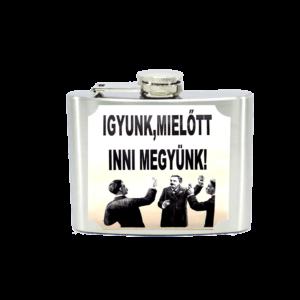 Igyunk, mielőtt inni megyünk! flaska termék kép