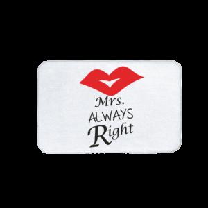 Mrs. Always Right vicces feliratos Fürdőszoba Szőnyeg